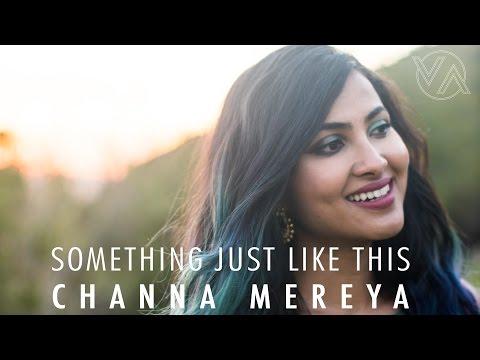 The Chainsmokers & Coldplay - Something Just Like This | Channa Mereya (Vidya Vox Mashup Cover)