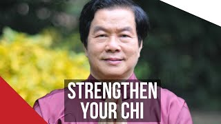 HOW TO STRENGTHEN YOUR CHI: Master Mantak Chia On The Best Exercises For Cultivating Energy