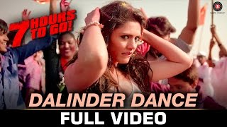 Dalinder Dance - Full Video | 7 Hours to Go | Hanif S | Sumit