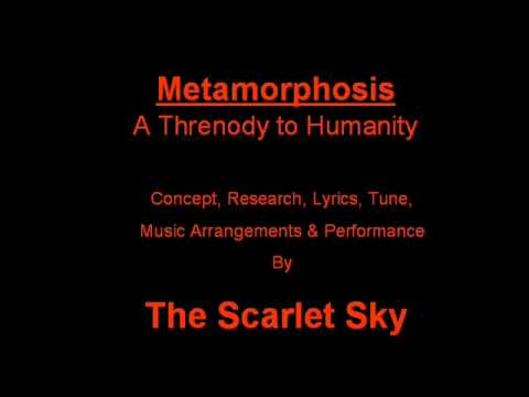 The Scarlet Sky - Metamorphosis (A Threnody to Humanity)