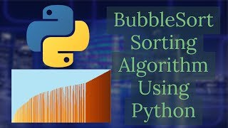 Python BubbleSort Sorting Algorithm | Python Data Structures and Algorithms