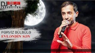 Perviz Bulbule - Evlendin sen  2017 - Dj R@min Production