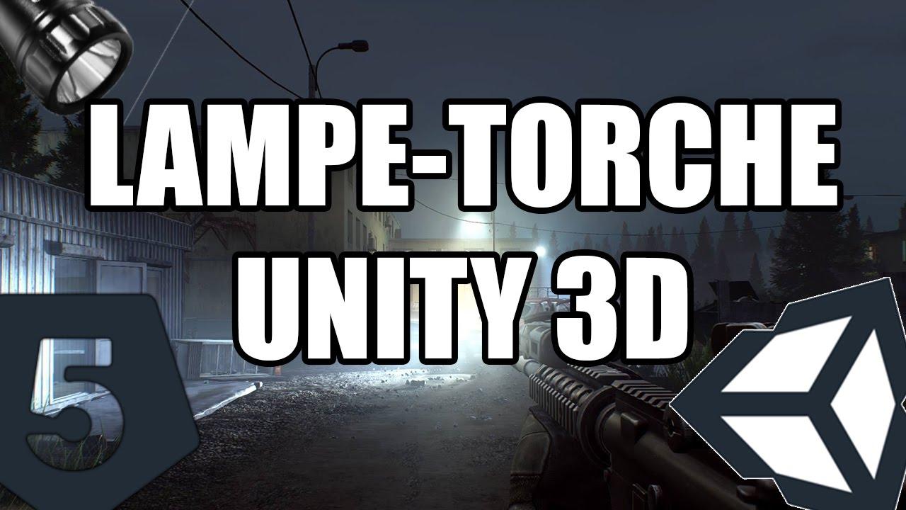 [TUTO] Unity 3D : Créer et rajouter une LAMPE-TORCHE