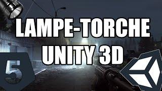 [TUTO] Unity 3D : Créer Et Rajouter Une LAMPE TORCHE