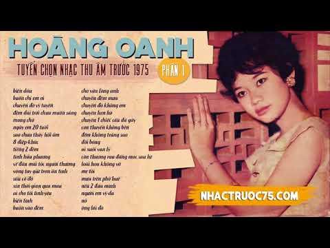 Hoàng Oanh - Tuyển Tập Nhạc Thu Âm Trước 1975 Hay Nhất (Phần 1)