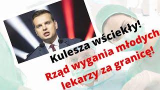 Kulesza wściekły! Rząd wygania polskich lekarzy za granicę!