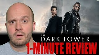 THE DARK TOWER (2017) - One Minute Movie Review