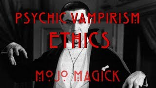 Ethics in Psychic Vampirism - Don't be a Parasite