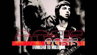 Oasis - helter skelter (Familiar to millions)