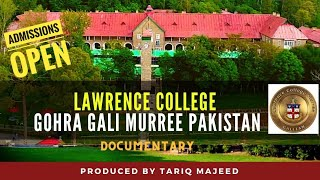 Lawrence College Murree Pakistan Documentary Produced by Tariq Majeed