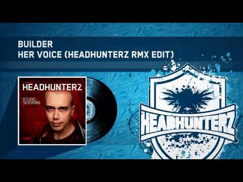 Builder – Her Voice (Headhunterz Remix Rmx Edit) (HQ Preview)