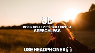 Robin Schulz ft. Erika Sirola – Speechless (8D Audio)