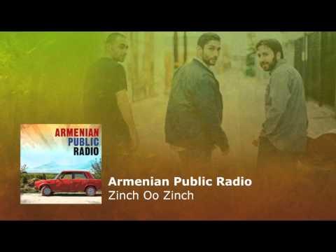Armenian Public Radio – Zinch Oo Zinch