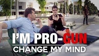 I'm Pro-Gun   Change My Mind