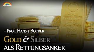 Gold & Silber als Rettungsanker – Prof. Hans J. Bocker