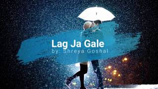 Lag Ja Gale - Shreya Goshal - Lyrical Video with Translation