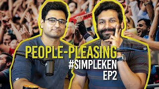 Simple Ken Podcast | EP 2 - People Pleasing Feat. Kanan Gill
