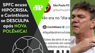 São Paulo acusa hipocrisia, e Corinthians se desculpa após nova polêmica
