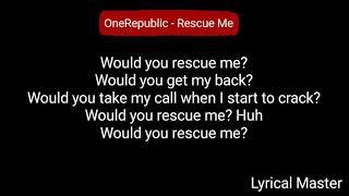OneRepublic   Rescue Me (lyrics)