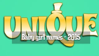 Unique baby girl names - that you didn't even think of!