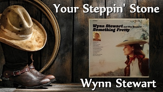 Wynn Stewart - Your Steppin' Stone
