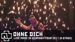 Rammstein - Ohne Dich Live Made In Germany Tour 2011 [A-Stage]
