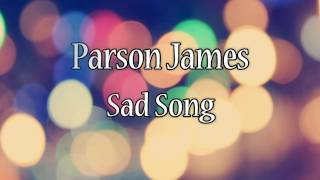 Parson James   Sad Song (Lyric Video)