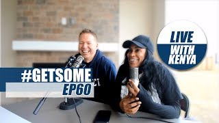 Gary Owen & Kenya Talk Sex, Money, and Family Gatherings | #GetSome Podcast EP60