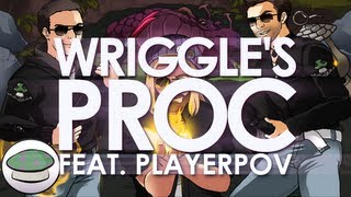Wriggle's Proc (feat. PlayerPOV)