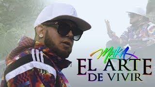 MAKA   EL ARTE DE VIVIR [VIDEO OFICIAL]