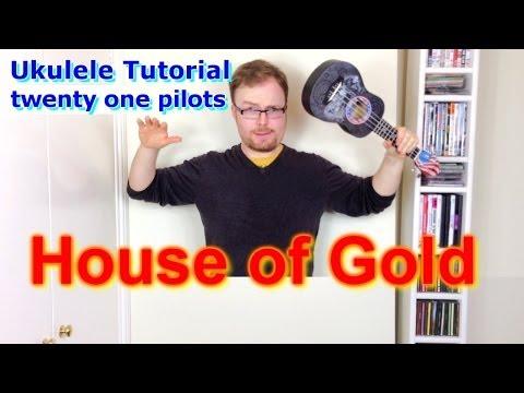 House Of Gold Twenty One Pilots Ukulele Tutorial Chords