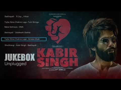 Download Kabir Singh - JUKEBOX - Unplugged - All Songs - Shahid Kapoor,Kiara Advani -Sandeep Reddy Vanga HD Mp4 3GP Video and MP3