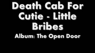 Death Cab For Cutie - Little Bribes