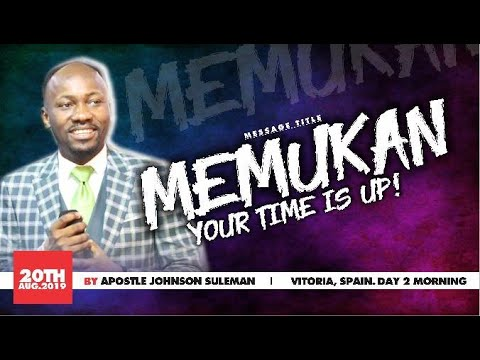 MEMUKAN YOUR TIME IS UP by Apostle Johnson Suleman (Open Heavens  VITORIA, SPAIN / Day 2 Morning)