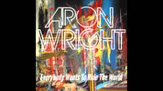 Aron Wright - Everybody Wants to Rule the World