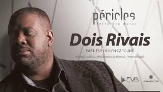 Péricles   Dois Rivais (Part. Esp. Hellen Caroline   CD Feito Pra Durar)