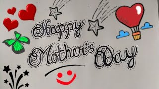 HAPPY MOTHER'S DAY Written For Drawing Competition Step By Step || Mom Love You Greetting card ||