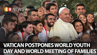 Vatican postpones World Youth Day and World Meeting of Families | SW News 111
