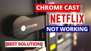 How to Fix NETFLIX Not Working on Chromecast || Common Chromecast NETFLIX problems and fixes