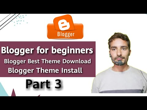 Best blogger theme download | blogger theme install | blogger for beginners | urdu & hindi | part 3