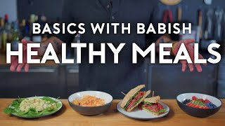 Healthy Meals | Basics with Babish