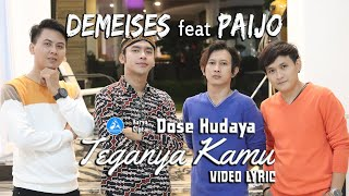 Download lagu Demeises Feat Paijo Teganya Kamu Mp3