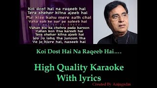 Koi Dost Hai Na Raqeeb Hai (Jagjit) karaoke with lyrics (High