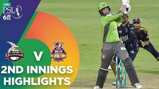2nd Innings Highlights | Lahore Qalandars vs Quetta Gladiators | Match 23 | HBL PSL 6 | MG2T
