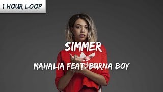 Mahalia   Simmer Feat. Burna Boy (1 HOUR LOOP)
