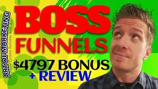 BossFunnels Review, Demo, $4797 Bonus, Boss Funnels Review