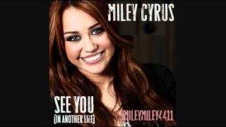Miley Cyrus - See You (In Another Life) - Full