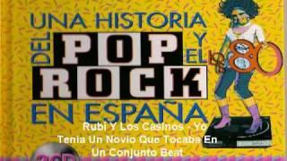 Rubí Y Los Casinos - Yo Tenia Un Novio Que Tocaba En Un Conjunto Beat.