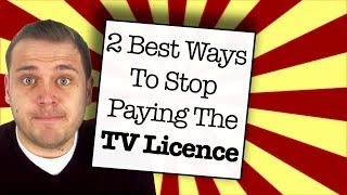 2 Best Ways To Stop Paying The TV Licence