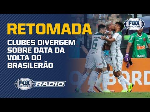 CLUBES DIVERGEM SOBRE DATA DA VOLTA DO BRASILERÃO! CBF prevê retomada no início de agosto